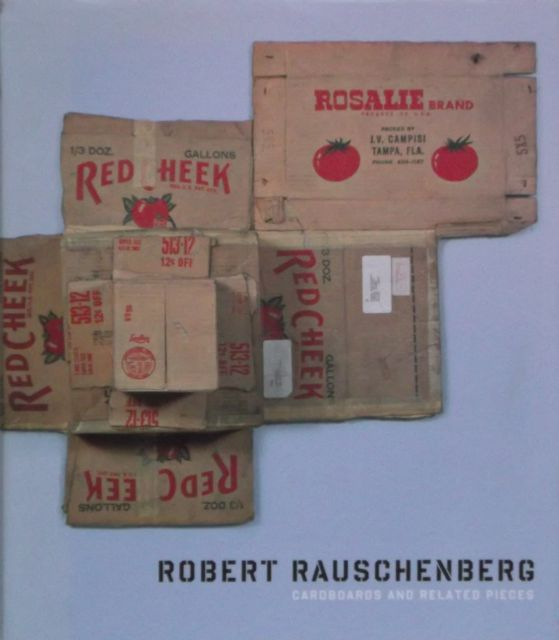 Robert Rauschenberg, Cardboards and Related Pieces.